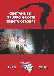 Cent'anni del gruppo Grotte dell'Associazione XXX Ottobre